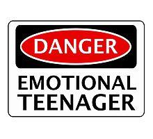 DANGER EMOTIONAL TEENAGER FAKE FUNNY SAFETY SIGN SIGNAGE Photographic Print