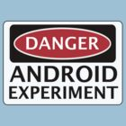 DANGER ANDROID EXPERIMENT FAKE FUNNY SAFETY SIGN SIGNAGE by DangerSigns