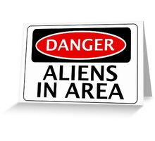 DANGER ALIENS IN AREA FAKE FUNNY SAFETY SIGN SIGNAGE Greeting Card