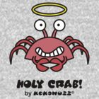 Holy Crab! by Kokonuzz