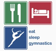 Eat Sleep Gymnastics by EatSleep