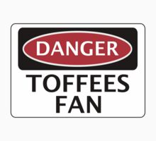 DANGER EVERTON, TOFFEES FAN, FOOTBALL FUNNY FAKE SAFETY SIGN by DangerSigns