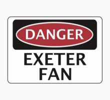 DANGER EXETER CITY, EXETER FAN, FOOTBALL FUNNY FAKE SAFETY SIGN by DangerSigns