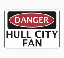 DANGER HULL CITY FAN, FOOTBALL FUNNY FAKE SAFETY SIGN by DangerSigns