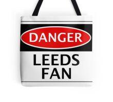 DANGER LEEDS UNITED, LEEDS FAN, FOOTBALL FUNNY FAKE SAFETY SIGN Tote Bag