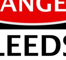 DANGER LEEDS UNITED, LEEDS FAN, FOOTBALL FUNNY FAKE SAFETY SIGN Sticker