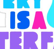 Every Teardrop Is A Waterfall Sticker
