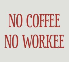 No Coffee No Workee T-Shirt - CoolGirlTeez by CoolGirlTeez