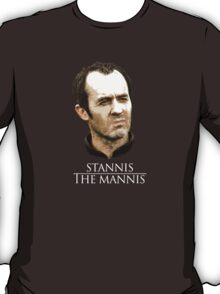Stannis the Mannis T-Shirt