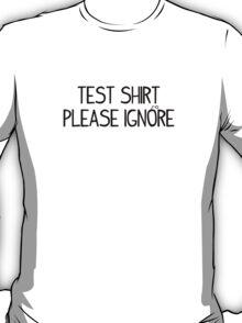 test shirt please ignore T-Shirt