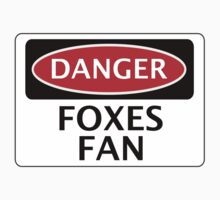 DANGER LEICESTER CITY, FOXES FAN, FOOTBALL FUNNY FAKE SAFETY SIGN by DangerSigns