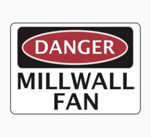 DANGER MILLWALL FAN, FOOTBALL FUNNY FAKE SAFETY SIGN by DangerSigns