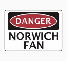DANGER NORWICH CITY, NORWICH FAN, FOOTBALL FUNNY FAKE SAFETY SIGN by DangerSigns