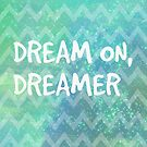 Dream On, Dreamer by Tangerine-Tane