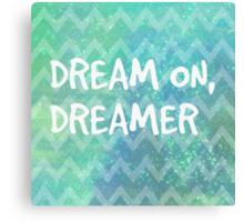 Dream On, Dreamer Canvas Print