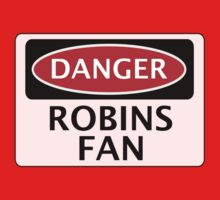 DANGER ROBINS FAN, FOOTBALL FUNNY FAKE SAFETY SIGN by DangerSigns