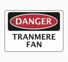 DANGER TRANMERE ROVERS, TRANMERE FAN, FOOTBALL FUNNY FAKE SAFETY SIGN by DangerSigns