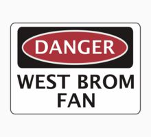 DANGER WEST BROMWICH ALBION, WEST BROM FAN, FOOTBALL FUNNY FAKE SAFETY SIGN by DangerSigns