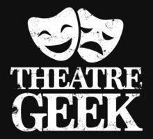 Theatre Geek by Look Human