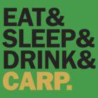 Eat&Sleep&Drink&Carp (black) by dhpublishing