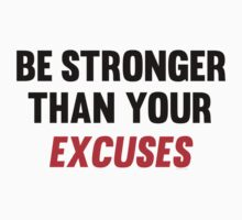 Be Stronger Than Your Excuses by Fitbys