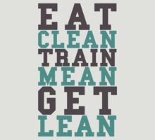 Eat Clean Train Mean Get Lean by Look Human