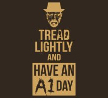 Tread Lightly And Have An A1 Day by cerenimo