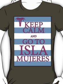 KEEP CALM AND GO TO ISLA MUJERES - PALM - Baby Blue/Pink T-Shirt