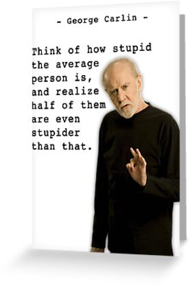 George Carlin - Stupid People by Fonso