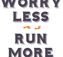 Worry less - run more by uberfrau