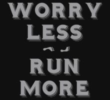 Worry less - run more Kids Clothes