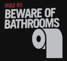 Rule# 3 Beware of Bathrooms by innercoma