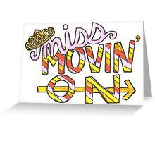 Miss Movin' On Greeting Card