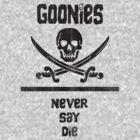 Goonies Never Say Die!  by meglauren