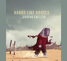 Hands Like Houses - Ground Dweller by dontpanics