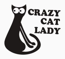 Crazy Cat Lady Funny Geek Nerd Cool Awesome Kittens Kitty Kitteh by porsandi