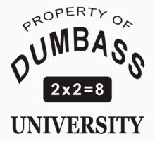 DUMBASS UNIVERSITY School Party Funny by porsandi