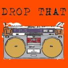 Drop That Ghettoblaster by james miller