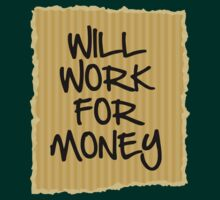 Will Work For Money by BrightDesign