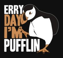 Erry Day I'm Pufflin T-Shirt