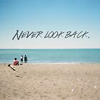 Never look back by snho