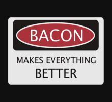 BACON MAKES EVERYTHING BETTER, FUNNY DANGER STYLE FAKE SAFETY SIGN by DangerSigns