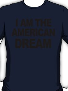 I AM THE AMERICAN DREAM funny wire the omar T-Shirt