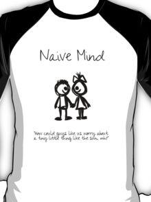 Naive Mind T-shirt T-Shirt