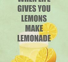 When life gives you lemons, make lemonade quotes by thejoyker1986