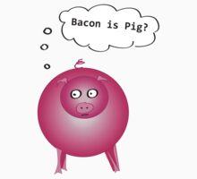 Bacon is Pig? by Izzy83