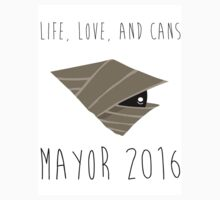 Life, Love and Cans - Mayor 2016 by NotReally