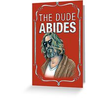 BIG LEBOWSKI-The Dude- Abides Greeting Card