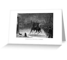George Washington At The Battle Of Trenton Greeting Card