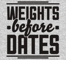 Weights Before Dates by Look Human